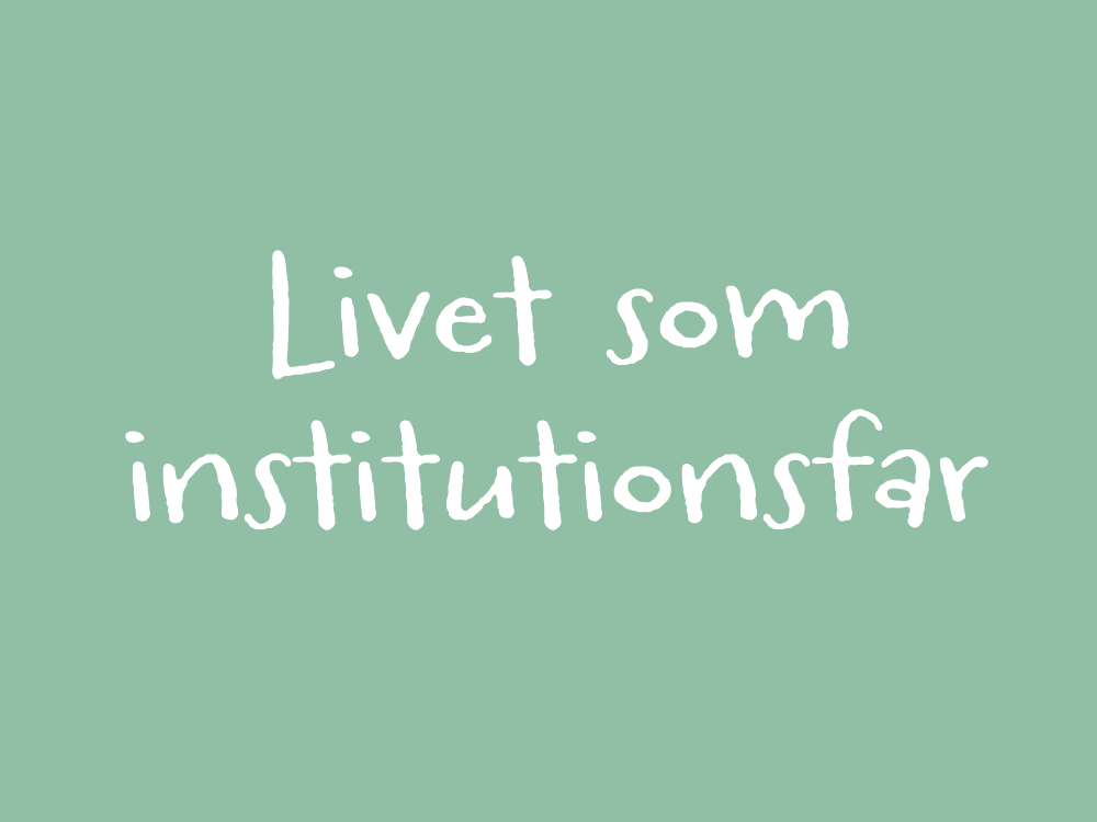 Kunsten at leve i institutionslivet